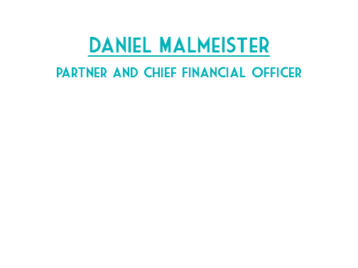 Daniel Malmeister Partner and Chief Financial Officer